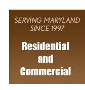Serving Residential & Commercial Maryland since 1997